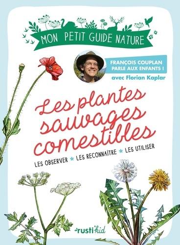 Les plantes sauvages comestibles  : Les observer, les connaître, les utiliser