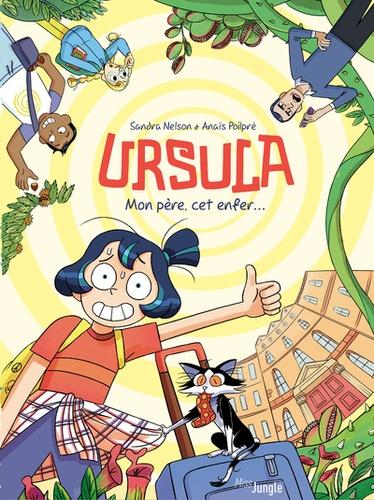 Ursula  : Mon père, cet enfer...