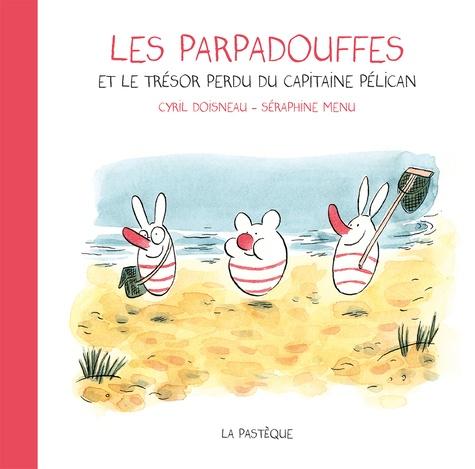 Les Parpadouffes et le trésor perdu du capitaine Pélican