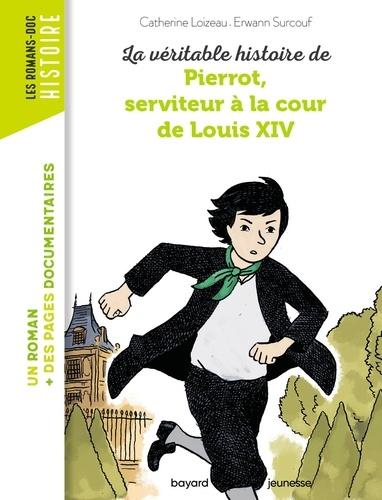 La véritable histoire de Pierrot, serviteur à la cour de Louis XIV