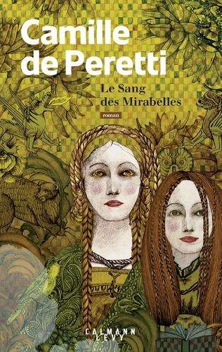 Le sang des mirabelles / Camille de Peretti | Peretti, Camille de. Auteur