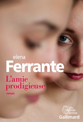 L'amie prodigieuse / Elena Ferrante | Ferrante, Elena. Auteur