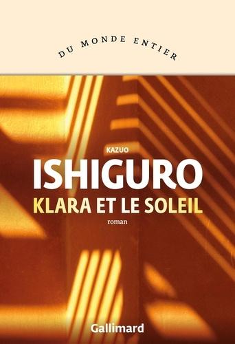 Klara et le soleil / Kazuo Ishiguro | Ishiguro, Kazuo (1954-....). Auteur