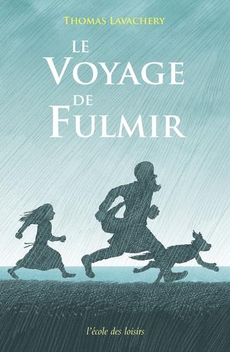 Le voyage de Fulmir / Thomas Lavachery | Lavachery, Thomas (1966-....). Auteur