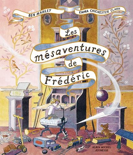 Les mésaventures de Frédéric / Ben Manley | Manley, Ben. Auteur
