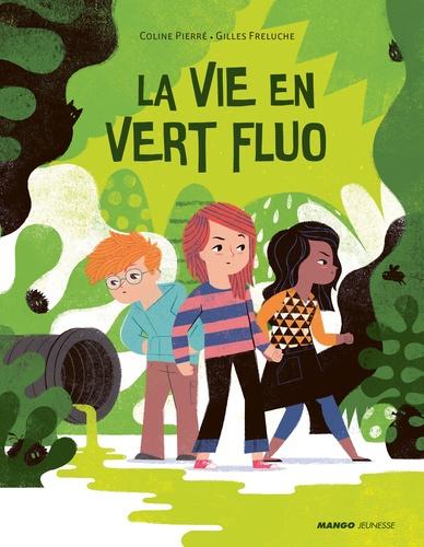 La vie en vert fluo / Coline Pierré   Pierré, Coline. Auteur