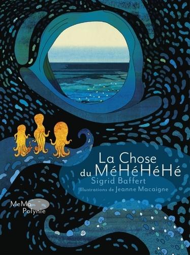 La chose du MéHéHéHé / Sigrid Baffert | Baffert, Sigrid (1972-....). Auteur