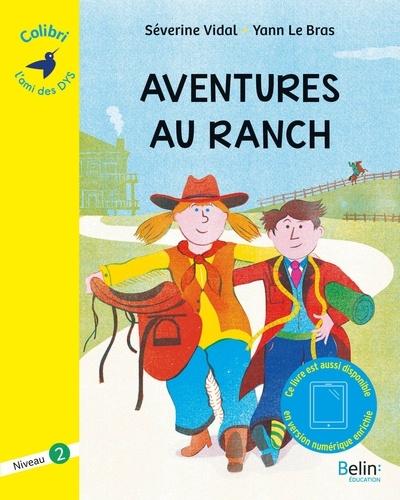 Aventures au ranch : Niveau 2 / Séverine Vidal | Vidal, Séverine (1969-....). Auteur