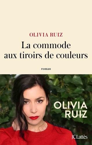 La commode aux tiroirs de couleurs / Olivia Ruiz | Ruiz, Olivia (1980-....). Auteur