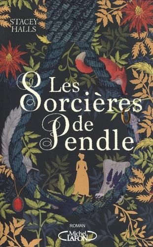 Sorcières de Pendle [Les] / Stacey Halls | Halls, Stacey. Auteur