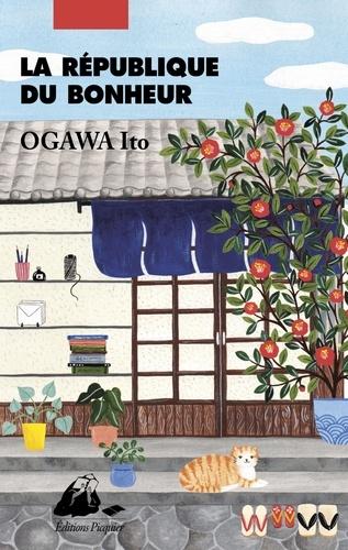 La République du bonheur / Ito Ogawa | Ogawa, Ito (1973-....). Auteur