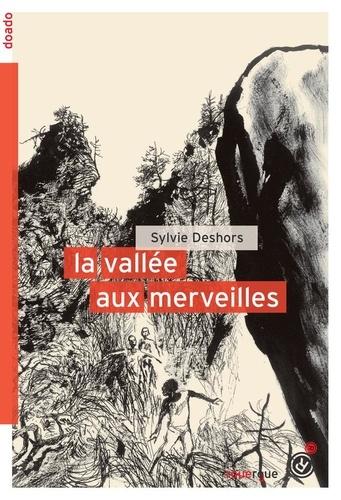 La vallée aux merveilles / Sylvie Deshors | Deshors, Sylvie (1957-....). Auteur