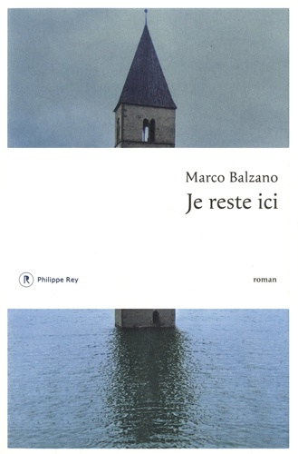 Je reste ici / Marco Balzano | Balzano, Marco (1978-....). Auteur