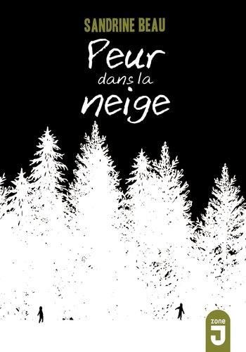 Peur dans la neige / Sandrine Beau | Beau, Sandrine (1968-....). Auteur