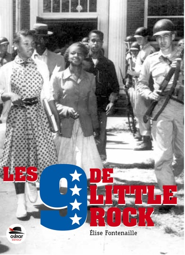 Les 9 de Little Rock / Elise Fontenaille | Fontenaille, Élise (1960-....). Auteur