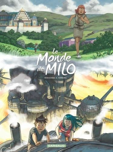 Le monde de Milo. 9 / Richard Marazano   Marazano, Richard (1971-....). Scénariste