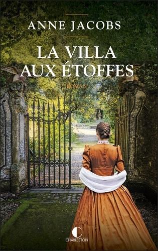 La villa aux étoffes / Anne Jacobs | Jacobs, Anne. Auteur