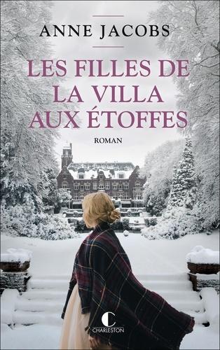 Les filles de la villa aux étoffes / Anne Jacobs | Jacobs, Anne. Auteur
