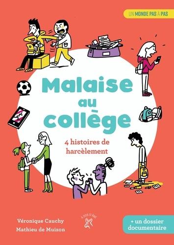 Malaise au collège : 4 histoires de harcèlements / Véronique Cauchy | Cauchy, Véronique (1969-....). Auteur