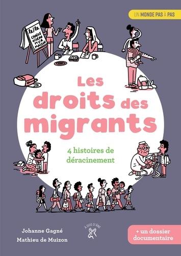 Les droits des migrants : 4 histoires de déracinement / Johanne Gagné | Gagné, Johanne (1962-....). Auteur