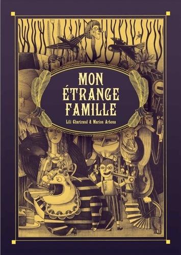Mon étrange famille / Lili Chartrand | Chartrand, Lili. Auteur