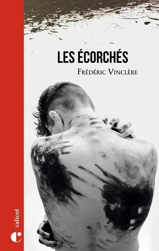 Les écorchés / Frédéric Vinclère | Vinclère, Frédéric. Auteur