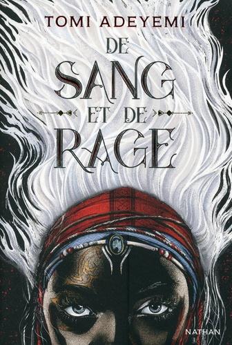 De sang et de rage / Tomi Adeyemi   Adeyemi, Tomi (1993-...). Auteur