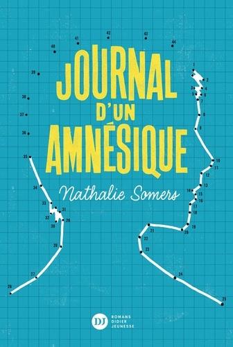 Journal d'un amnésique / Nathalie Somers | Somers, Nathalie. Auteur