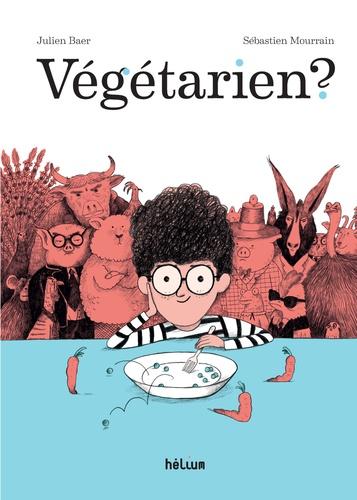 Végétarien ? / Julien Baer | Baer, Julien (1964-....). Auteur