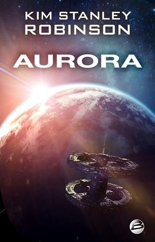 Aurora / Kim Stanley Robinson   Robinson, Kim Stanley (1952-....). Auteur