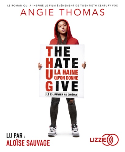 The hate U give : La haine qu'on donne / Angie Thomas | Thomas, Angie. Auteur