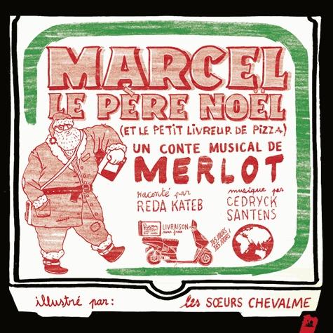 Marcel le père Noël (et le petit livreur de pizza) | Merlot