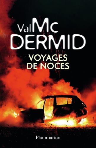 Voyages de noces / Val McDermid | McDermid, Val (1955-....). Auteur