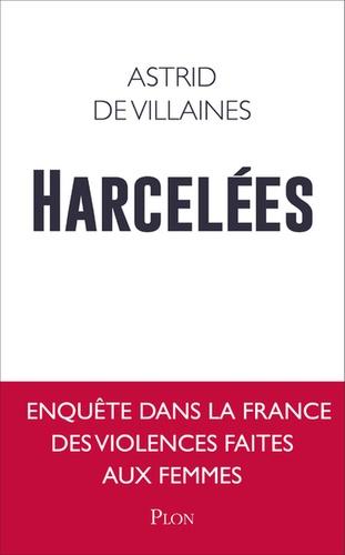 Harcelées / Astrid de Villaines | Villaines, Astrid de. Auteur