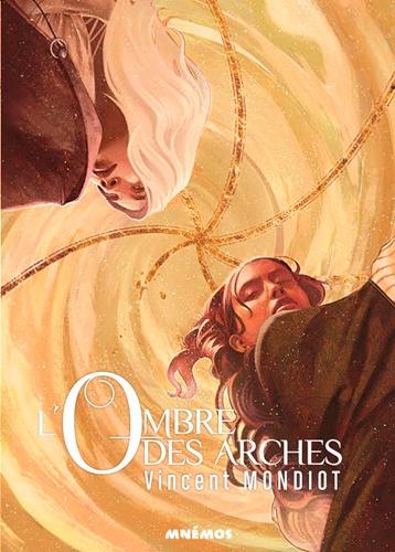 L'ombres des arches / Vincent Mondiot | Mondiot, Vincent (1984-....). Auteur