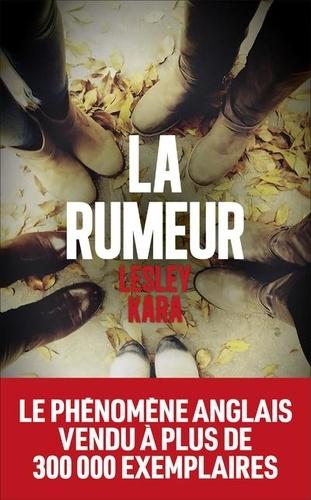 La Rumeur / Lesley Kara   Kara, Lesley. Auteur