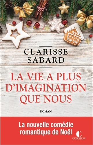 La vie a plus d'imagination que nous / Clarisse Sabard   Sabard, Clarisse (1984-....). Auteur
