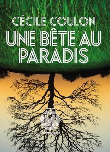 Une bête au paradis : roman / Cécile Coulon |