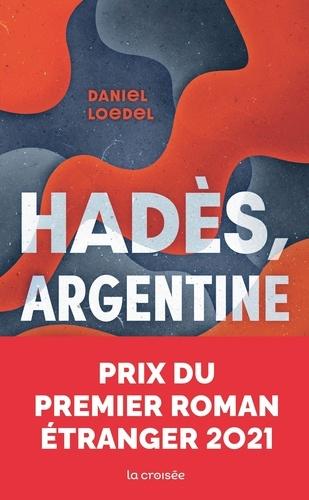 Hadès, Argentine / Daniel Loedel | Loedel, Daniel. Auteur
