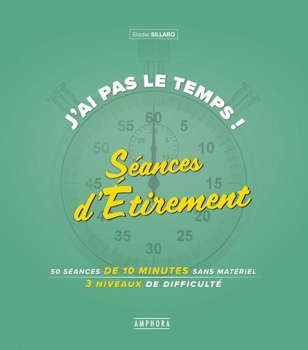 J'ai pas le temps ! : Séances d'étirement / Elodie Sillaro | Sillaro, Elodie. Auteur