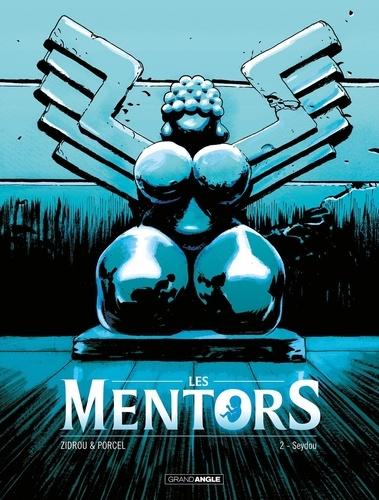 Les Mentors. 02, Seydou / Zidrou   Zidrou (1962-....). Scénariste