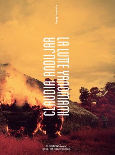 Claudia Andujar : La lutte Yanomami / Claudia Andujar | Andujar, Claudia. Photographe
