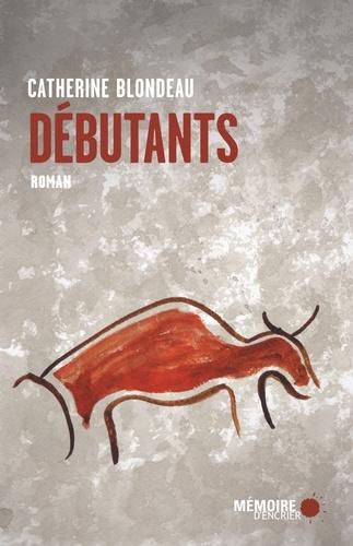 Débutants / Catherine Blondeau | Blondeau, Catherine. Auteur