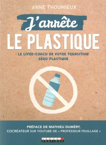 J'arrête le plastique / Anne Thoumieux   Thoumieux, Anne. Auteur