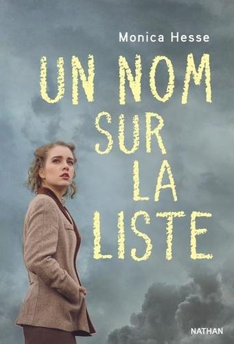 Un nom sur la liste / Monica Hesse   Hesse, Monica. Auteur