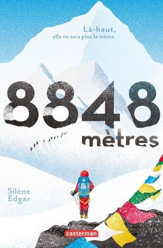 8848 mètres / Silène Edgar | Edgar, Silène (1978-....). Auteur