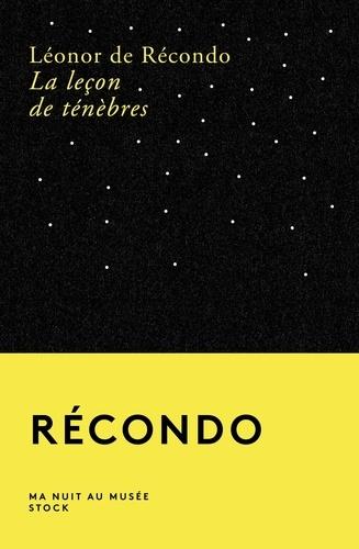La leçon de ténèbres / Léonor de Récondo | Récondo, Léonor de (1976-....). Auteur