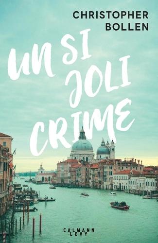 Un si joli crime / Christopher Bollen | Bollen, Christopher. Auteur