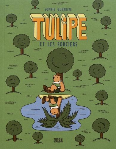 Tulipe et les sorciers / Sophie Guerrive   Guerrive, Sophie (1983-....). Auteur