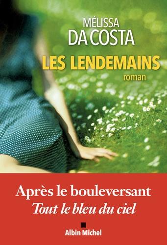 Les lendemains / Mélissa Da Costa | Da Costa, Mélissa - écrivaine française. Auteur